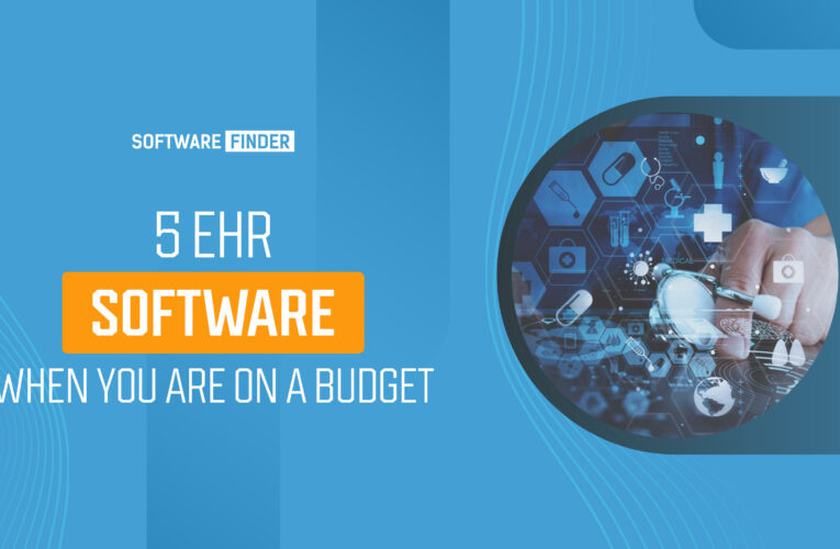 5 EHR Software When You Are On a Budget