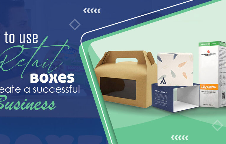 How to use retail boxes to create a successful business